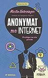Anonymat sur Internet: Protéger sa vie privée.