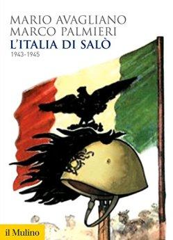 L'Italia di Salò: 1943-1945 (Biblioteca storica) di [Avagliano, Mario, Palmieri, Marco]