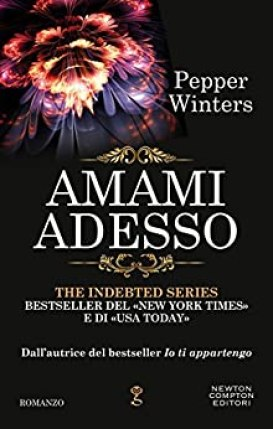 Amami adesso (The Indebted Series Vol. 4) di [Winters, Pepper]