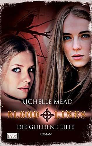 Bloodlines - Die goldene Lilie (Bloodlines-Reihe, Band 2)