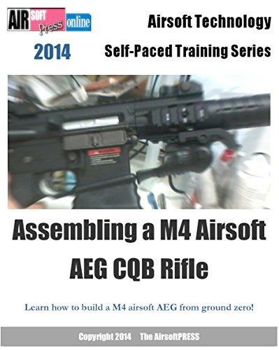 Airsoft Technology Self-Paced Training Series Assembling a M4 Airsoft AEG CQB Rifle