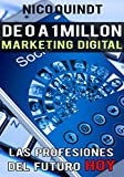 De 0 a 1 Millón - Community Manager y marketing digital: La profesión del mañana, hoy!