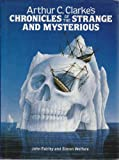 Arthur C.Clarke's Chronicles of the Strange and Mysterious