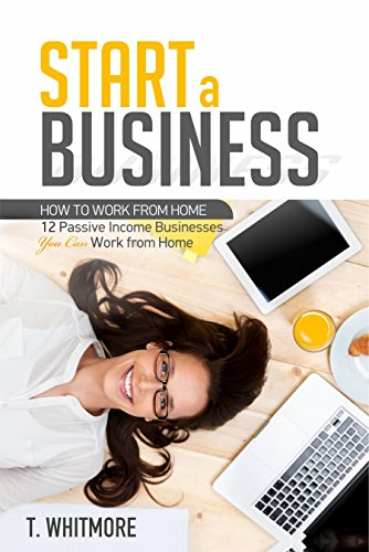PDF Download Full] Start a Small Business: How to Work from Home ...