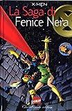 X-MEN SAGA DI FENICE NERA
