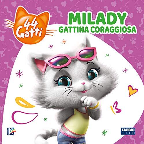 Milady gattina coraggiosa. 44 gatti. Ediz. illustrata