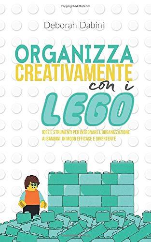 Organizza creativamente con i LEGO: Idee e strumenti per insegnare l'organizzazione ai bambini in...