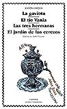 La gaviota; El tío Vania; Las tres hermanas; El jardín de los cerezos (Letras Universales)