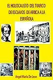 El Holocausto del Tráfico de Esclavos de África a la Española