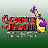 Cadence of Hyrule - Crypt of the NecroDancer Featuring The Legend of Zelda   Nintendo Switch -  Code jeu à télécharger
