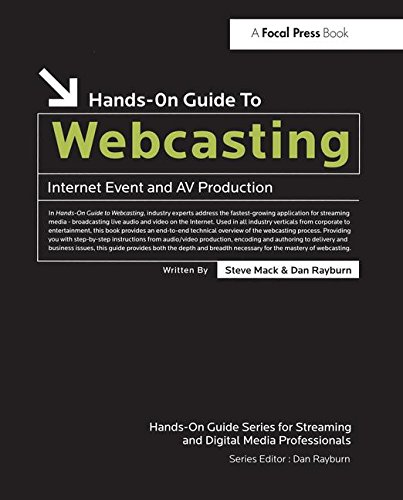 Hands-On Guide to Webcasting: Internet Event and AV Production