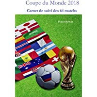 Coupe du monde foot 2018: Carnet de suivi des 64 matchs