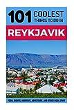 Reykjavik: Reykjavik Travel Guide: 101 Coolest Things to Do in Reykjavik (Travel to Reykjavik, Iceland Travel Guide, Iceland Budget Travel, Backpacking Reykjavik, Iceland Tours)