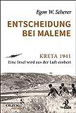 Entscheidung bei Maleme: Kreta 1941. Eine Insel wird aus der Luft erobert