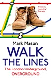 Walk the Lines: The London Underground, Overground [Lingua Inglese]