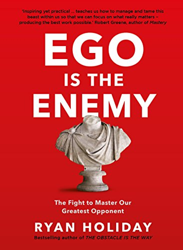 Ego is the Enemy: The Fight to Master Our Greatest Opponent de [Holiday, Ryan]