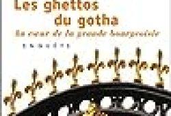 Les Ghettos du gotha. Au coeur de la grande bourgeoisie