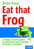 Eat that frog (GABAL Business) von Brian Tracy (1. April 2002) Gebundene Ausgabe
