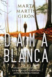 DAMA BLANCA: La novela negra que cuestionará los límites de lo prohibido de [Martín Girón, Marta]