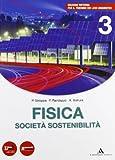 Fisica, società, sostenibilità. Per le Scuole superiori. Con espansione online: 3