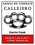 Armas de Combate Callejero: Armas Legales y Como Usarlas