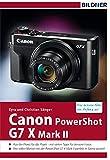 Canon PowerShot G7X Mark II - Für bessere Fotos von Anfang an!: Das Kamerahandbuch für den praktischen Einsatz (German Edition)