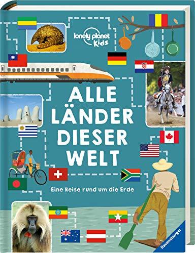 Alle Länder dieser Welt: Eine Reise rund um die Erde