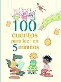 100 cuentos para leer en 5 minutos (Antología de cuentos cortos)
