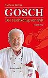 Gosch: Der Fischkönig von Sylt