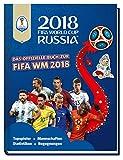 2018 FIFA World Cup Russia - Das offizielle Buch zur FIFA WM 2018: Topspieler, Mannschaften, Statistiken, Begegnungen