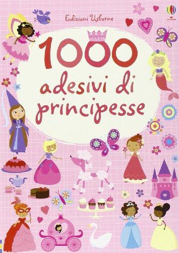1000 adesivi di principesse. Ediz. illustrata