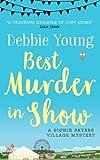 Best Murder in Show: A Sophie Sayers Village Mystery: Volume 1 (Sophie Sayers Village Mysteries)