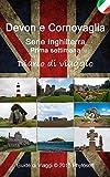 Guida di Viaggio per Devon e Cornovaglia: Serie Inghilterra - Settimana 1
