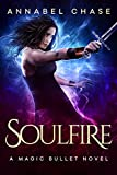 Soulfire (A Magic Bullet Novel Book 4)