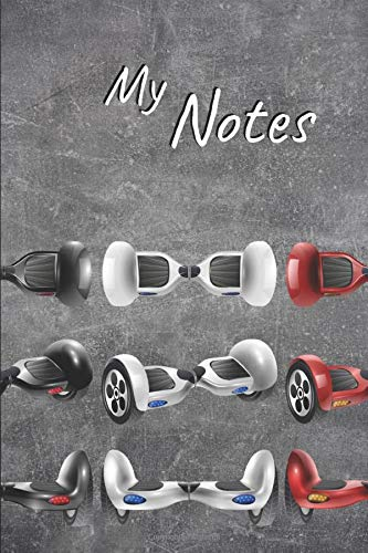 My Notes: Hoverboard Notebook | Size 6'x 9', 100 Pages | Trend and Original | Convenient to rate...