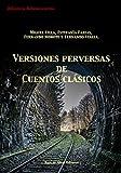 Versiones perversas de cuentos clásicos (Biblioteca Relatos cortos nº 4)