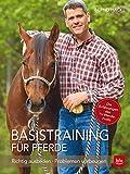 Basistraining für Pferde: Richtig ausbilden · Problemen vorbeugen (BLV)