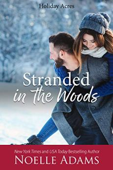 Stranded in the Woods (Holiday Acres Book 3) by [Adams, Noelle]