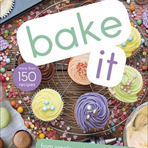 Bake It: More Than 150 Recipes for Kids from Simple Cookies to Creative Cakes! 51ttmJ7cUrL