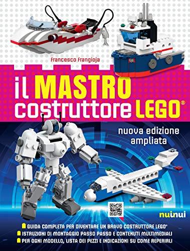 Il mastro costruttore Lego. Ediz. a colori