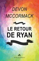 Le retour de Ryan par [Mccormack, Devon]