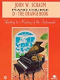 John W. Schaum: Piano Course d the Orange Book Piano
