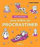 50 exercices pour arrêter de procrastiner