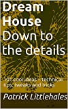 Dream House  Down to the details: 101 cool ideas – technical tips, tweaks and tricks