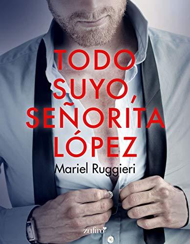 Todo suyo, señorita López de Mariel Ruggieri