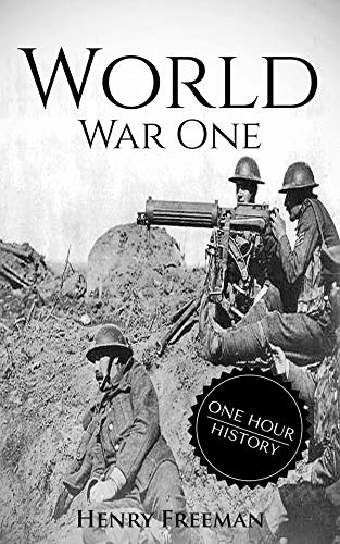 World War 1: A History From Beginning to End