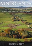Vindolanda: A Roman Frontier Fort on Hadrian?s Wall by Robin Birley (2009) Paperback