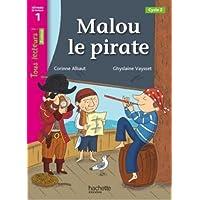 Malou le Pïrate Niveau 1 - Tous lecteurs ! Roman - Livre élève - Ed. 2013