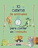 10 cuentos de animales para contar en 1 minuto (Antología de cuentos cortos)