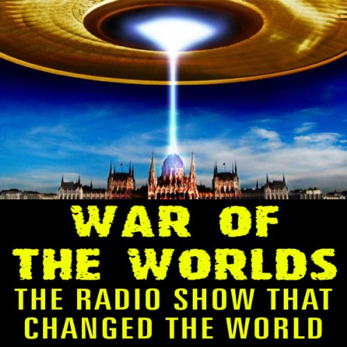 War of the Worlds: The Radio Show that Changed the World